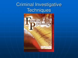 Criminal Investigative Techniques