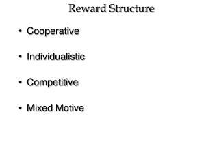 Reward Structure