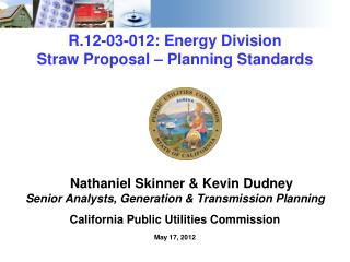 R.12-03-012: Energy Division  Straw Proposal   Planning Standards