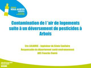Contamination de l  air de logements suite   un d versement de pesticides   Arbois