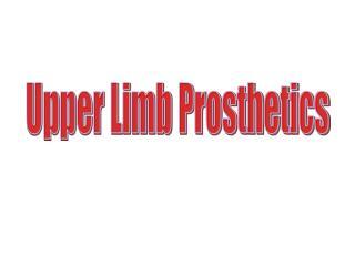 Upper Limb Prosthetics