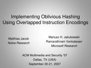 Implementing Oblivious Hashing Using Overlapped Instruction Encodings