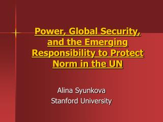 Power, Global Security, and the Emerging Responsibility to Protect Norm in the UN