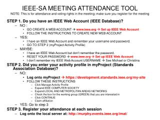 IEEE-SA MEETING ATTENDANCE TOOL NOTE: This is for attendance and voting rights in the meeting; make sure you register fo