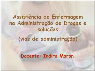 Assist ncia de Enfermagem na Administra  o de Drogas e solu  es  vias de administra  o
