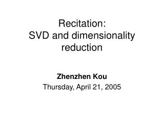 Recitation: SVD and dimensionality reduction