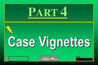Case Vignettes