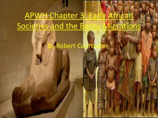 APWH Chapter 3: Early African Societies and the Bantu Migrations