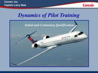 Dynamics of Pilot Training