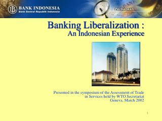Banking Liberalization :   An Indonesian Experience