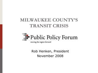 MILWAUKEE COUNTY S  TRANSIT CRISIS