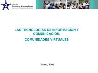 LAS TECNOLOG AS DE INFORMACI N Y COMUNICACI N.  COMUNIDADES VIRTUALES
