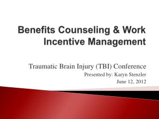 Benefits Counseling  Work Incentive Management
