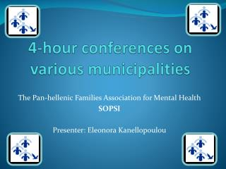 4-hour conferences on various municipalities