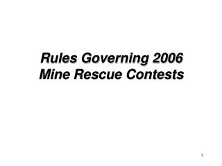 Rules Governing 2006 Mine Rescue Contests