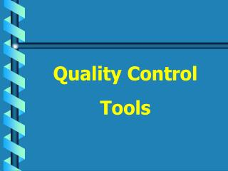 Quality Control Tools