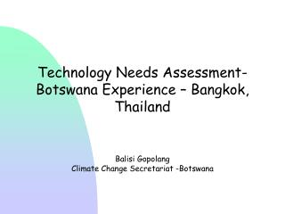 Technology Needs Assessment-Botswana Experience