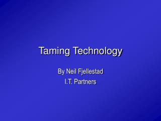 Taming Technology