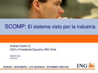 SCOMP: El sistema visto por la industria