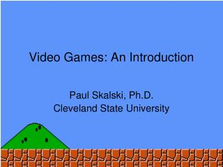 Video Games: An Introduction