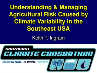 Understanding  Managing Agricultural Risk Caused by Climate Variability in the Southeast USA