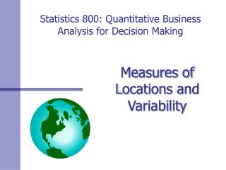 Statistics 800: Quantitative Business Analysis for Decision Making