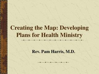 Creating the Map: Developing Plans for Health Ministry