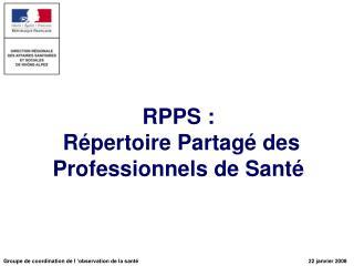 RPPS :  R pertoire Partag  des Professionnels de Sant