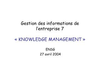 Gestion des informations de l entreprise 7    KNOWLEDGE MANAGEMENT