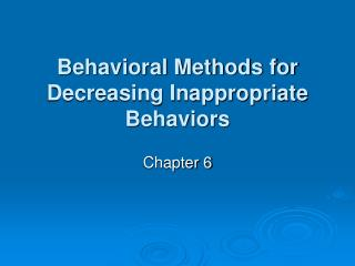 Behavioral Methods for Decreasing Inappropriate Behaviors