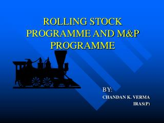 ROLLING STOCK PROGRAMME AND MP PROGRAMME