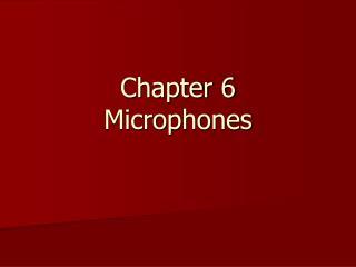 Chapter 6 Microphones
