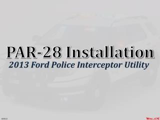 PAR-28 Installation
