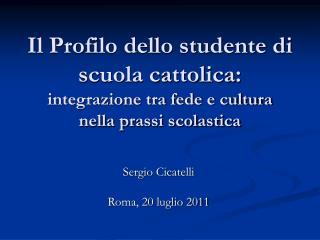 Il Profilo dello studente di scuola cattolica: integrazione tra fede e cultura  nella prassi scolastica