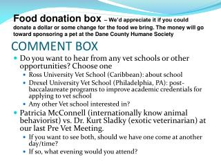 COMMENT BOX Do you want to hear from any vet schools or other ...