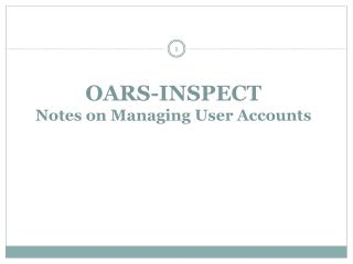 OARS-INSPECT Notes on Managing User Accounts