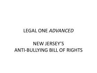 LEGAL ONE ADVANCED   NEW JERSEY S  ANTI-BULLYING BILL OF RIGHTS