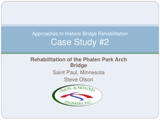 Approaches to Historic Bridge Rehabilitation Case Study 2