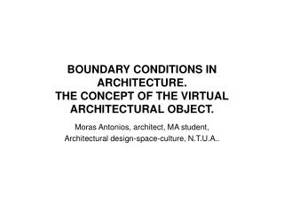 BOUNDARY CONDITIONS IN ARCHITECTURE. THE CONCEPT OF THE VIRTUAL ARCHITECTURAL OBJECT.