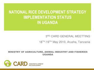 NATIONAL RICE DEVELOPMENT STRATEGY IMPLEMENTATION STATUS   IN UGANDA