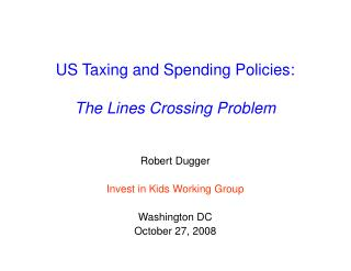 US Taxing and Spending Policies:   The Lines Crossing Problem