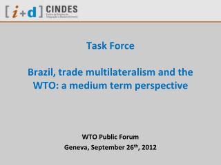 Task Force  Brazil, trade multilateralism and the WTO: a medium term perspective