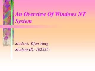 An Overview Of Windows NT System