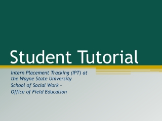 Intern Placement Tracking IPT  Tutorial  for Agency Field Instructors