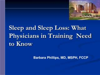 Sleep and Sleep Loss: What Physicians in Training  Need to Know