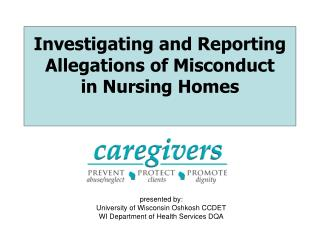 Investigating and Reporting Allegations of Misconduct  in Nursing Homes