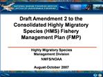 Draft Amendment 2 to the Consolidated Highly Migratory Species HMS Fishery Management Plan FMP