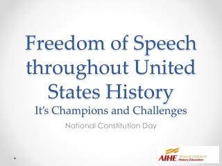 Freedom of Speech throughout United States History It s Champions and Challenges
