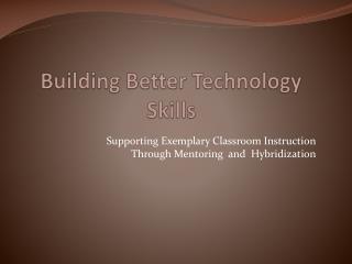 Building Better Technology Skills