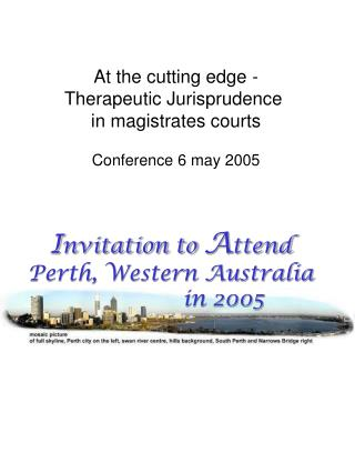 At the cutting edge - Therapeutic Jurisprudence  in magistrates courts  Conference 6 may 2005